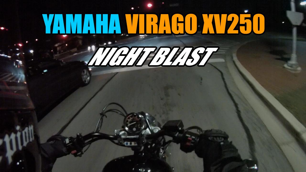 Yamaha Virago XV250 Night Blast Motovlog