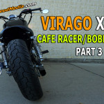 Virago XV250 Cafe Racer Bobber Mods Part 3