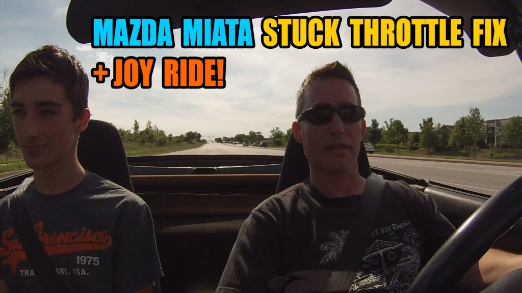 Mazda Miata Stuck Throttle Fix and Power Testing Joy Ride